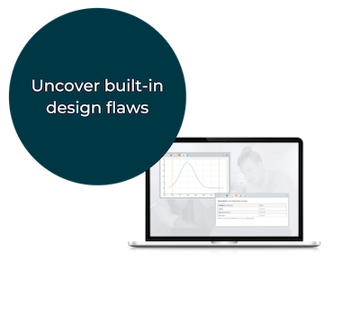 Uncover Bult-in Design Flaws - Robust Design